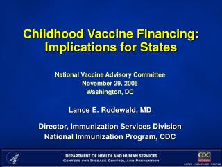 Childhood Vaccine Financing: Implications for States
