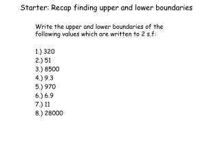 Starter: Recap finding upper and lower boundaries