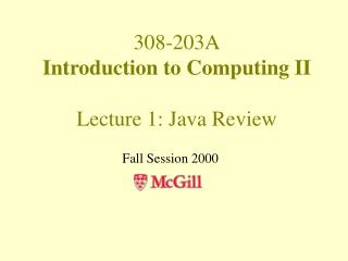 308-203A Introduction to Computing II Lecture 1: Java Review