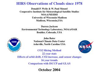 HIRS Observations of Clouds since 1978 Donald P. Wylie & W. Paul Menzel