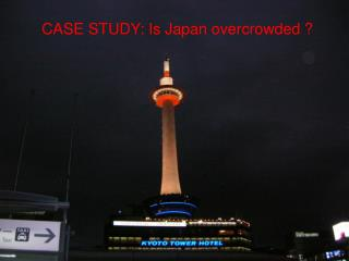 CASE STUDY: Is Japan overcrowded ?