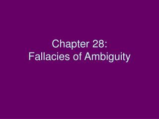 Chapter 28: Fallacies of Ambiguity
