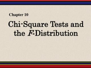 Chi-Square Tests and the  F - Distribution