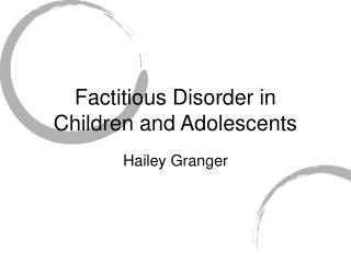 Factitious Disorder in  Children and Adolescents