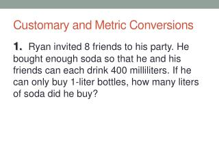 Customary and Metric Conversions