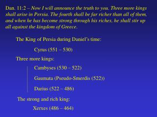 The King of Persia during Daniel's time: