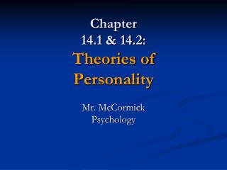 Chapter  14.1 & 14.2: Theories of  Personality