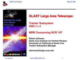 GLAST Large Area Telescope: Tracker Subsystem WBS 4.1.4 MRB Concerning NCR 107 Robert Johnson