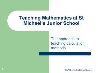 Teaching Mathematics at St Michael�s Junior School