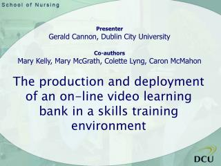 The production and deployment of an on-line video learning bank in a skills training environment