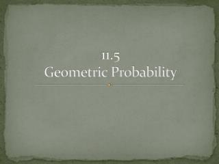 11.5 Geometric Probability