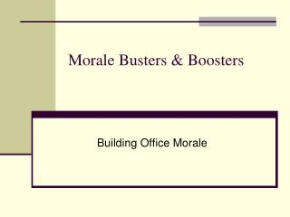 Morale Busters & Boosters