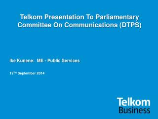 Telkom Presentation To Parliamentary Committee On Communications (DTPS)