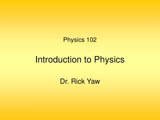 Physics 102  Introduction to Physics