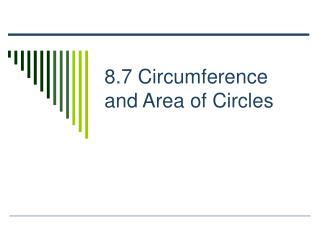 8.7 Circumference and Area of Circles