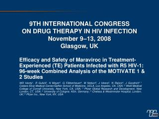 9TH INTERNATIONAL CONGRESS  ON DRUG THERAPY IN HIV INFECTION November 9–13, 2008 Glasgow, UK