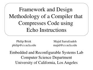Framework and Design  Methodology of a Compiler that  Compresses Code using  Echo Instructions