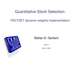 Quantitative Stock Selection:  FACTSET dynamic weights implementation