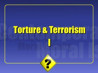 Torture & Terrorism