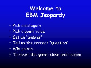 Welcome to  EBM Jeopardy