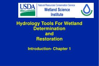 Hydrology Tools For Wetland Determination and Restoration Introduction- Chapter 1