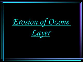 Erosion of Ozone Layer