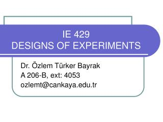 IE 429  DESIGNS OF EXPERIMENTS