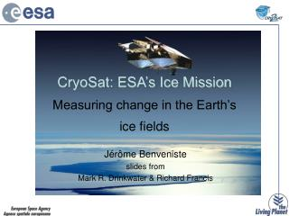 CryoSat: ESA�s Ice Mission Measuring change in the Earth�s ice fields