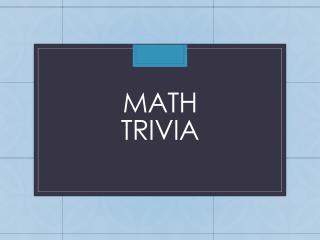 Math Trivia