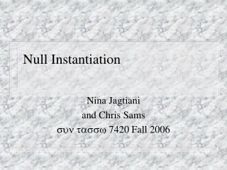 Null Instantiation