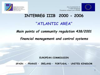 "INTERREG IIIB  2000 - 2006 ""ATLANTIC AREA"" Main points of community regulation 438/2001"