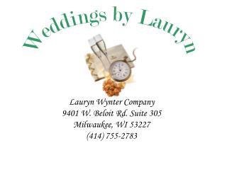Lauryn Wynter Company 9401 W. Beloit Rd. Suite 305 Milwaukee, WI 53227 (414) 755-2783