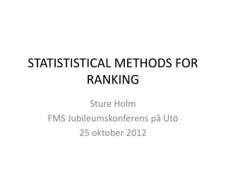 STATISTISTICAL METHODS FOR RANKING