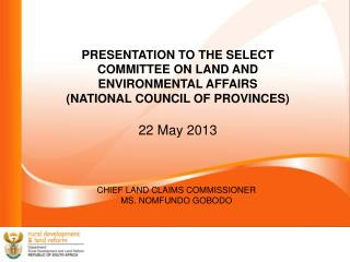 PRESENTATION TO THE SELECT  COMMITTEE ON LAND AND ENVIRONMENTAL AFFAIRS