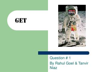 Question # 1 By Rahul Goel & Tanvir Niaz
