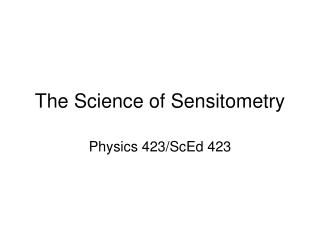 The Science of Sensitometry