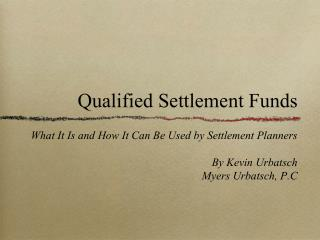 Qualified Settlement Funds