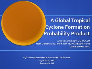 A Global Tropical Cyclone Formation Probability Product