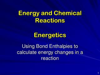 Energy and Chemical Reactions Energetics