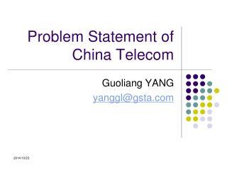 Problem Statement of China Telecom