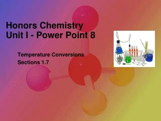 Honors Chemistry  Unit I - Power Point 8