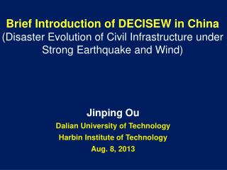 Jinping Ou  Dalian University of Technology Harbin Institute of Technology Aug. 8, 2013