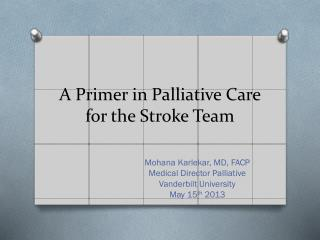 A Primer in Palliative Care for the Stroke Team