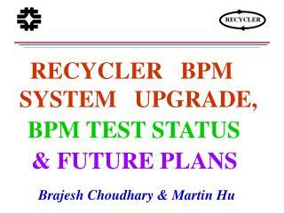 RECYCLER   BPM      SYSTEM   UPGRADE,