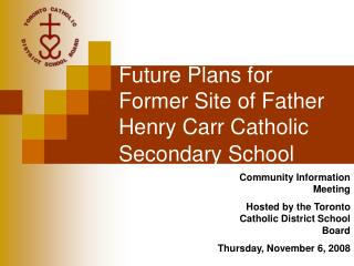 Future Plans for Former Site of Father Henry Carr Catholic Secondary School