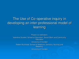 The Use of Co-operative inquiry in developing an inter-professional model of learning