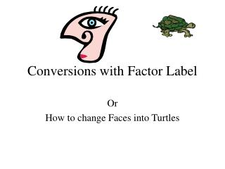 Conversions with Factor Label