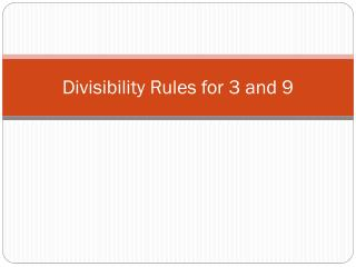 Divisibility Rules for 3 and 9