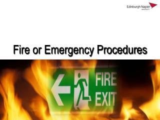 Fire or Emergency Procedures