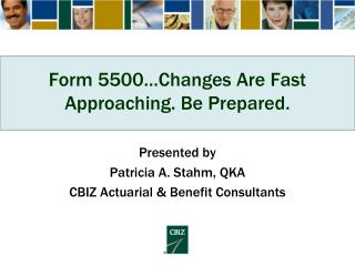Form 5500…Changes Are Fast Approaching. Be Prepared.